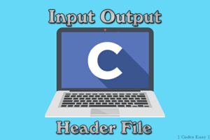 C Language Input Output Header Files