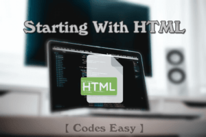 Getting Started With HTML Coding